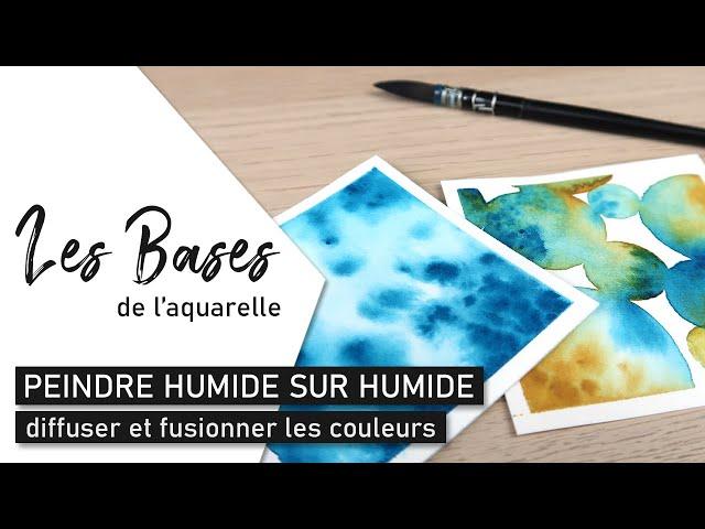Les BASES DE L'AQUARELLE - Peindre humide sur humide