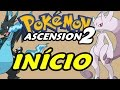 Pokémon Ascension 2 (Fã Game) - O Início (Jogo em Português)
