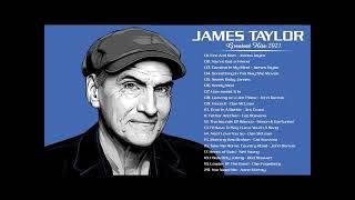 James Taylor Greatest Hits Full Album - Best Songs of James Taylor HD/HQ