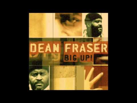 Dean Fraser - Big Up! [Full Album]