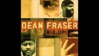 Dean Fraser - Big Up! [Full Album]