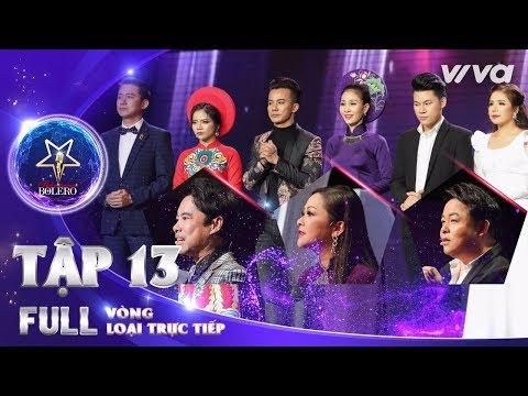 Thần Tượng Bolero 2018 Tập 13 Full HD - Vòng Loại Trực Tiếp: Kết quả bình chọn đầy bất ngờ
