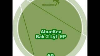 AbueKev - Bak 2 Lyf (Original Mix)