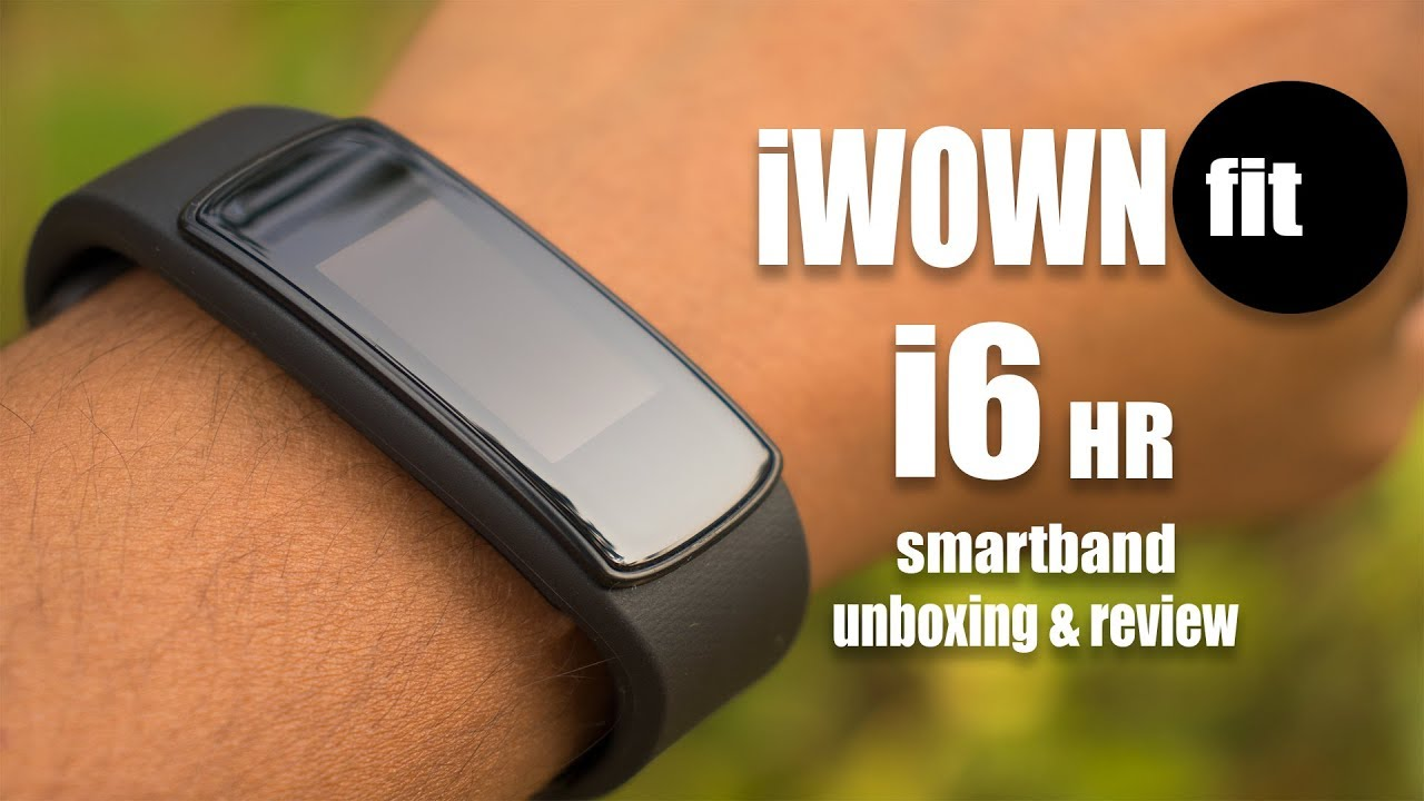 iWOWNfit i6HR SMART BAND - Best & Cheap Fitbit/Fitness Band   Unboxing & Review 