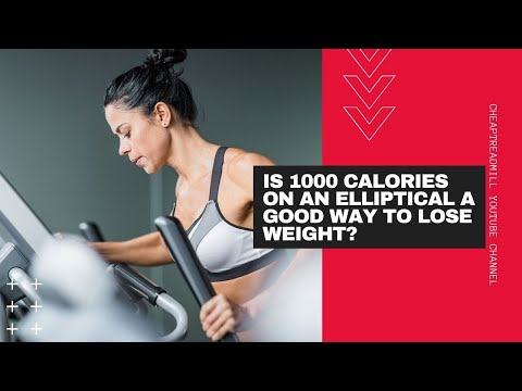 Is 1000 Calories on an Elliptical a Good Way to Lose Weight?