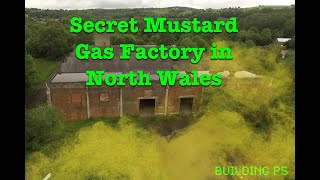 Rhydymwyn Valley - The Secret Mustard Gas Factory in North Wales.