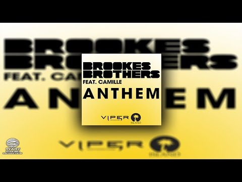 Brookes Brothers - Anthem (feat. Camille)