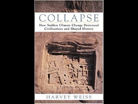 Past Societal Collapse & Climate: inc. Prof Harvey Weiss (February 2018)