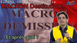 Gilets Jaunes : MACRON Destitution ! ... et ensuite ?