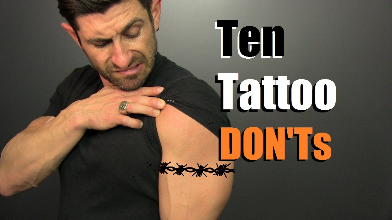 10 Tattoo Donts How To Avoid Stupid Tattoos Youtube