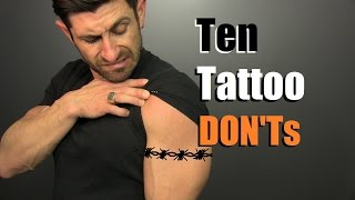 Video 10 Tattoo DON'Ts!! How To Avoid STUPID Tattoos download MP3, 3GP, MP4, WEBM, AVI, FLV Juli 2018