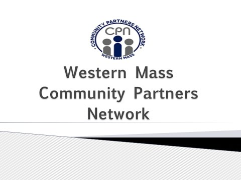 Community Partners Network of Western Massachusetts In partnership with MGM Springfield
