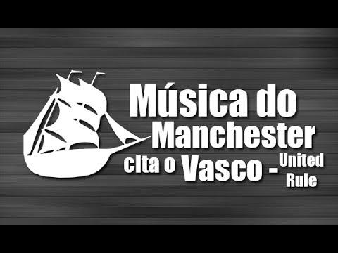 Música do Manchester cita o Vasco - 'United Rule'