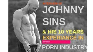 JOHNNY SINS Interview | Secret of His 10 Years In Porn Industry | PORN STAR LIFE
