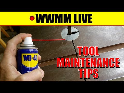 🔴 Tool Maintenance Tips.  WWMM Live!