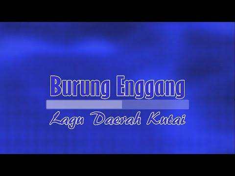 BURUNG ENGGANG Lagu Daerah KALTIM
