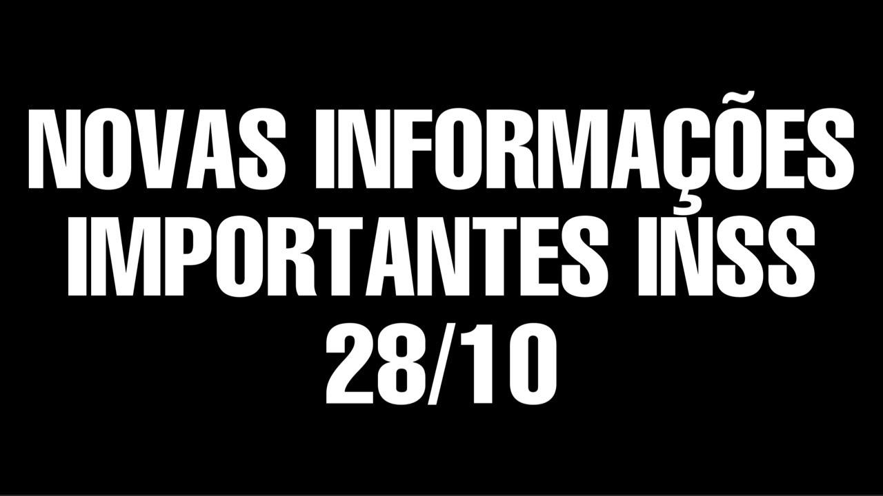 INFORMAÇÕES IMPORTANTES INSS - 28/10 MARGEM DOS 5%