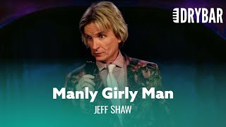 Men Don't Want To Be Women. Jeff Shaw - Full Special