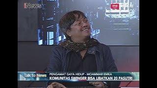 Heboh!! Komunitas Swinger atau Tukar Pasangan Bisa Libatkan 20 Pasutri Part 01 - Talk To iNews 17/04