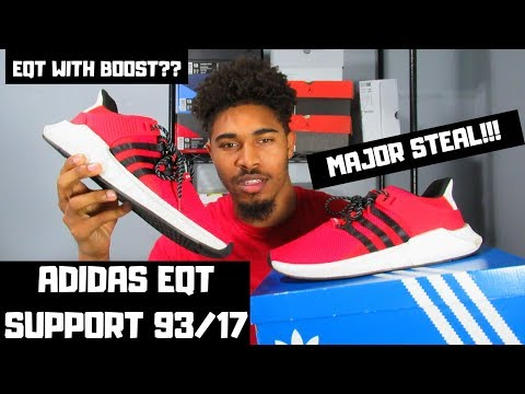 ADIDAS EQT WITH BOOST?? ADIDAS EQT SUPPORT 93/17