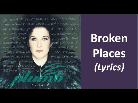 Plumb - Broken Places (Lyrics)