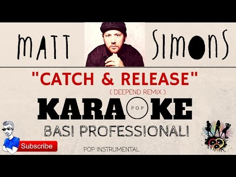 "CATCH & RELEASE (Matt Simons) ""Deepend Remix"" BASE KARAOKE Professionale + CORI e TESTO Hd"