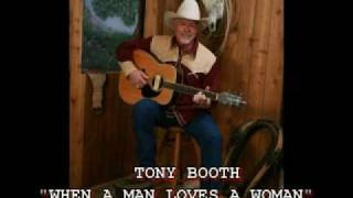 "TONY BOOTH - ""WHEN A MAN LOVES A WOMAN"""