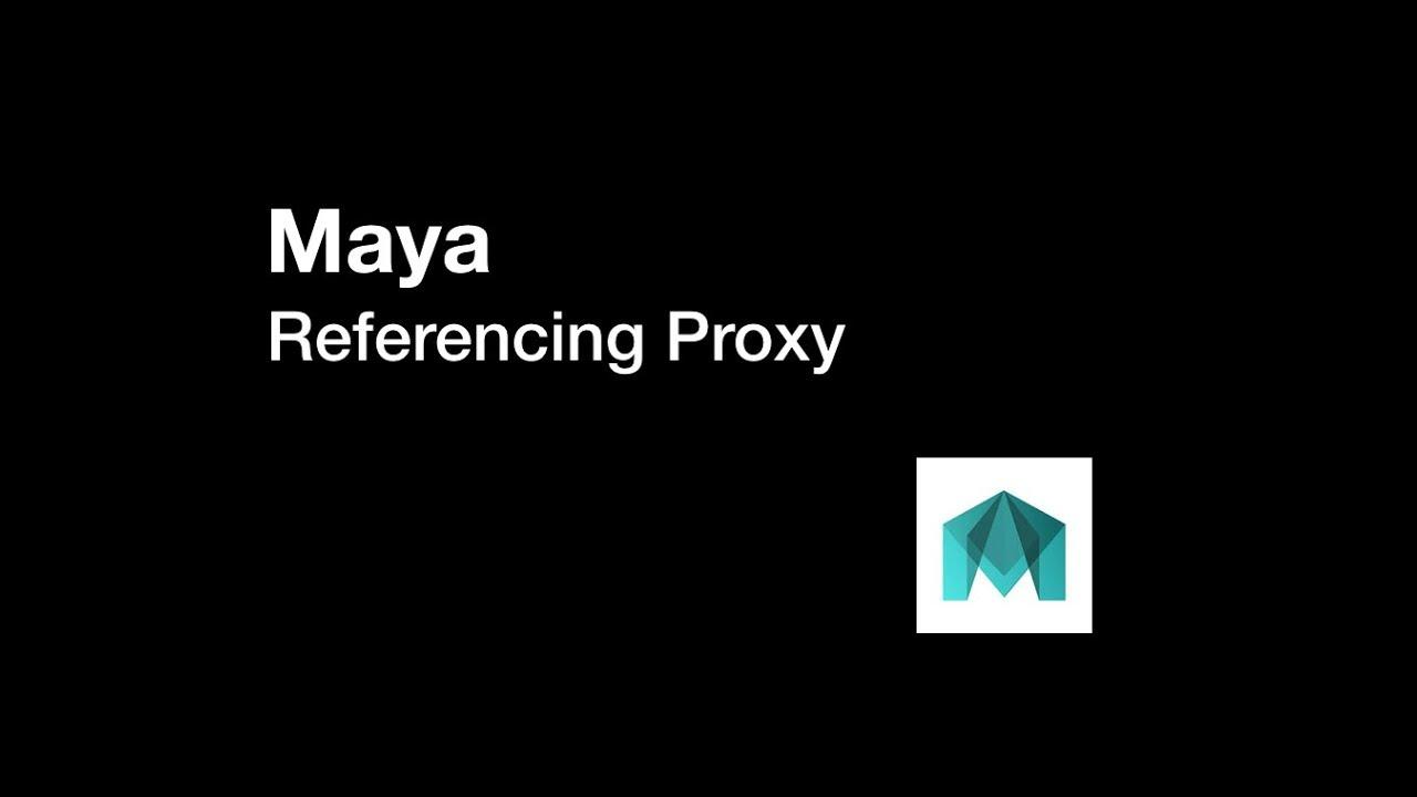 Maya Proxy References