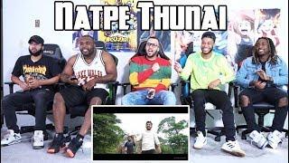 Natpe Thunai   Vengamavan Video Song   Hiphop Tamizha Reaction