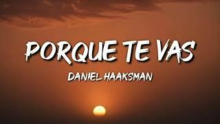 Daniel Haaksman - Porque Te Vas (Letra / Lyrics) Ft. Coco Maria