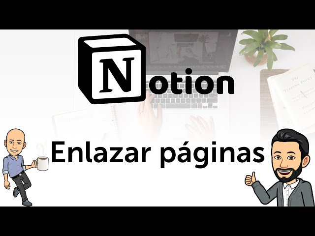 #7 Notion - Enlazar páginas