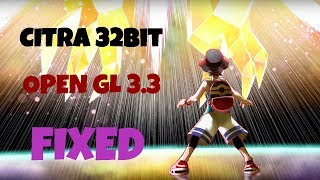 Citra 32 bit OpenGl 3.3 Fixed By RoboRobin