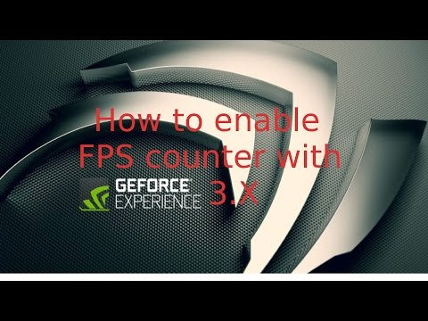 How to enable FPS counter with Geforce Experience 3 x - YouTube