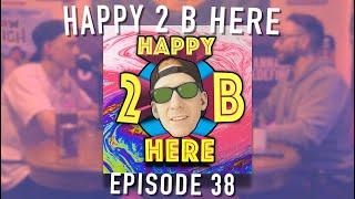 Happy 2 B Here Episode 38 - Jacob Zinkgraf (JZ)