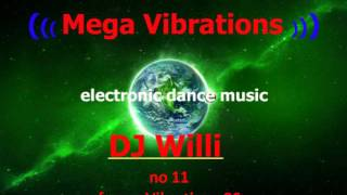 Mega Vibrations - Top 20 Electronic Dance Mix 2011 - DJ Willi