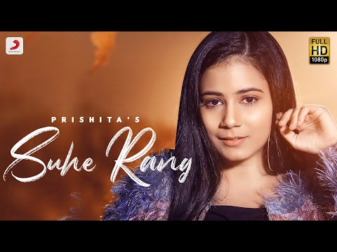 Suhe Rang – Prishita | DJ Punk | Deepesh Goyal | Abhishek Kumar