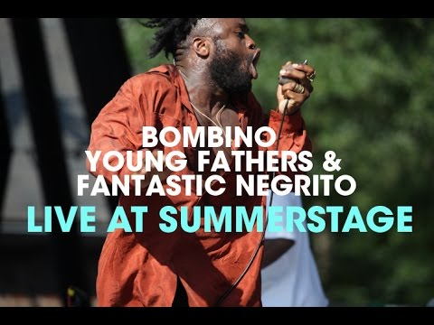 Bombino, Young Fathers & Fantastic Negrito Live At SummerStage