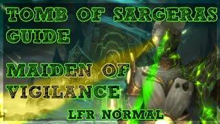 Maiden of Vigilance GUIDE - TOMB OF SARGERAS LFR/NORMAL