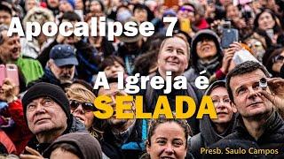 Apocalipse 7 -  A Igreja Selada pelo Cordeiro