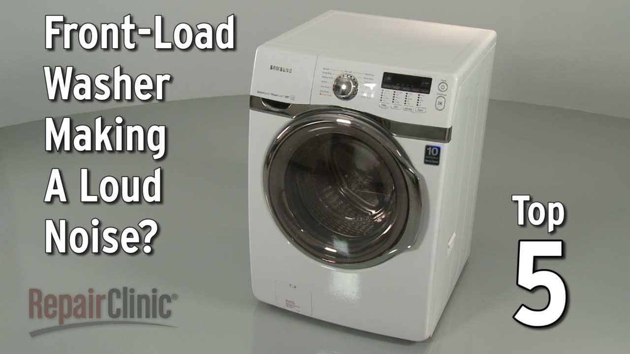 Front Load Washer Is Noisy Washing Machine
