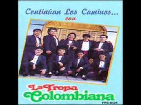 La Tropa Colombiana - La Mujer del Zapatero