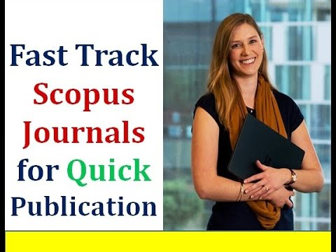 Fast Track Scopus Journals For Quick Publications - List Of Scopus Journals For Rapid Publication