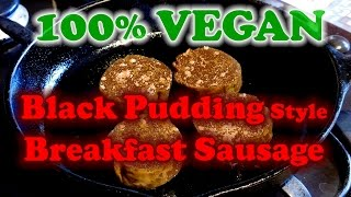 EXPERIMENT - 100% Vegan 'Black Pudding' Style Breakfast Sausage. No, really