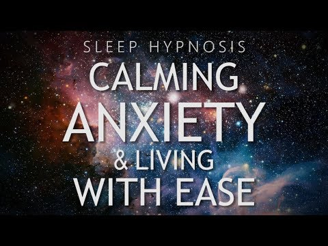 Hypnosis for Calming Anxiety & Living With Ease Sleep Meditation Healing