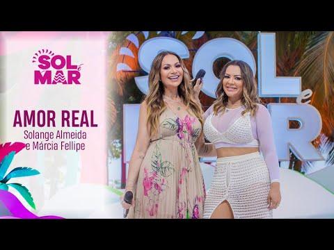 Amor Real - DVD Sol e Mar Ao Vivo (Solange Almeida e Márcia Fellipe)