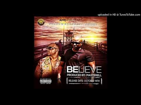 BELIEVE - Shadow Boxxer Ft. Abizzy (Official Audio)
