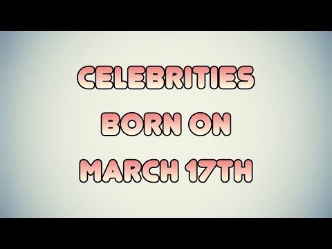 Celebrities born on March 17th