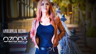 Ozoda - Andijonlik Bezori ( Official Video 2018 )