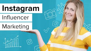 Instagram Influencer Marketing: Your Step By Step Guide