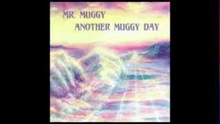 Watch Mr Muggy Take It Slow video